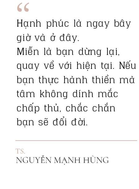 TS Nguyễn Mạnh Hùng: Thiền để huấn luyện Tâm như huấn luyện một con mèo, một con trâu hay một con khỉ. Hành thiền đúng, chắc chắn bạn sẽ đổi đời! - Ảnh 10.