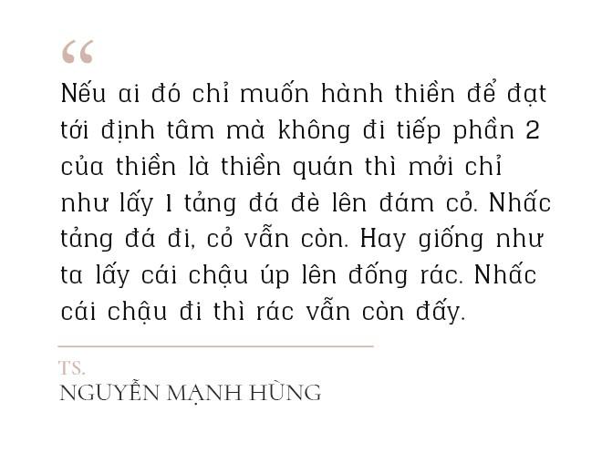 TS Nguyễn Mạnh Hùng: Thiền để huấn luyện Tâm như huấn luyện một con mèo, một con trâu hay một con khỉ. Hành thiền đúng, chắc chắn bạn sẽ đổi đời! - Ảnh 7.