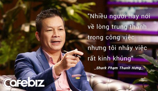 Shark Phạm Thanh Hưng: Nhiều người nói về lòng trung thành trong công việc nhưng tôi nhảy việc rất kinh khủng, tôi khuyên các bạn trẻ không hợp là rút lui ngay! - Ảnh 1.
