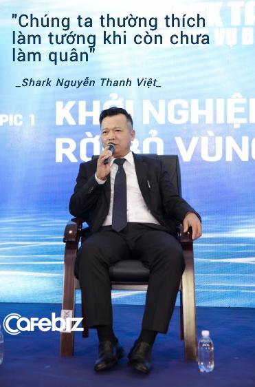 """Shark Việt nhắn nhủ startup: Hãy lăn lộn, bầm dập đã! Đừng thấy người ta bán phở thì mình cũng bán phở, thấy người ta đi Rolls Royce mà nghĩ là """"ngon! - Ảnh 1."""