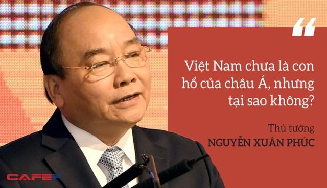 Điều tâm đắc của Thủ tướng Nguyễn Xuân Phúc và hành trình Việt Nam trở thành con hổ mới châu Á - Ảnh 3.