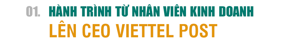 CEO Viettel Post Trần Trung Hưng: Hành trình từ nhân viên kinh doanh đến sếp tổng của 22.000 nhân sự - Ảnh 2.