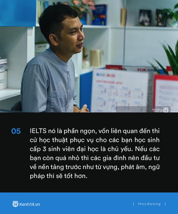 Thầy Tú Phạm 9.0 Speaking: Đạt 6.5 IELTS không khó, chỉ có điều học sinh Việt Nam giỏi mỗi khoanh ABCD, câu này đúng câu kia sai còn khả năng vận dụng bằng 0 - Ảnh 7.