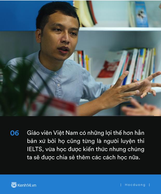 Thầy Tú Phạm 9.0 Speaking: Đạt 6.5 IELTS không khó, chỉ có điều học sinh Việt Nam giỏi mỗi khoanh ABCD, câu này đúng câu kia sai còn khả năng vận dụng bằng 0 - Ảnh 8.