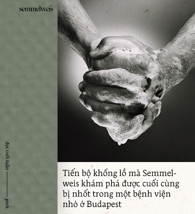Đọc cuối tuần: Semmelweis và thời đại những bác sĩ mang bàn tay tử thần - Ảnh 8.