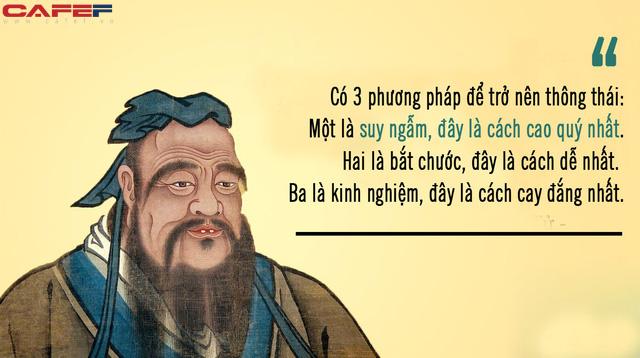 Để gặt hái thành công, hãy nghe lời dạy ngàn năm vẫn đúng của Khổng Tử: Đáng tiếc là đa số chúng ta vì bỏ qua cách thông thái nhất mà phải chọn cách cay đắng nhất! - Ảnh 1.
