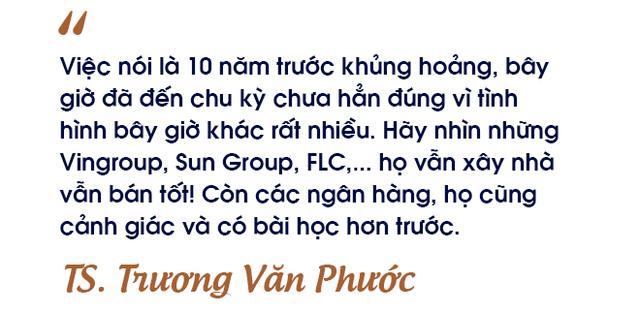 TS. Trương Văn Phước: Tôi không cho rằng khủng hoảng kinh tế sẽ xảy ra, thế giới ngày nay đã khôn ngoan hơn rất nhiều sau những va vấp - Ảnh 7.