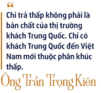Chủ tịch Thiên Minh Group: Chi trả thấp không phải là bản chất của khách du lịch Trung Quốc, chỉ có khách đến Việt Nam mới thuộc phân khúc thấp! - Ảnh 5.