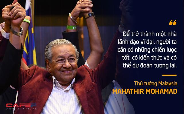 10 phát ngôn truyền cảm hứng của vị Thủ tướng huyền thoại 94 tuổi Mahathir Mohamad - Ảnh 1.