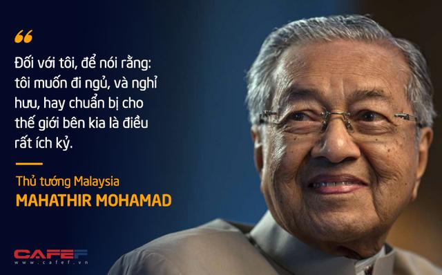 10 phát ngôn truyền cảm hứng của vị Thủ tướng huyền thoại 94 tuổi Mahathir Mohamad - Ảnh 6.
