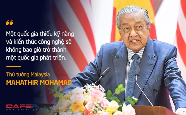 10 phát ngôn truyền cảm hứng của vị Thủ tướng huyền thoại 94 tuổi Mahathir Mohamad - Ảnh 8.