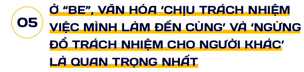 """Founder kiêm CEO Be Group: Tôi khởi sự cùng """"be"""" bởi lòng tự ái của một người Việt Nam và tin rằng """"be"""" sẽ có một chỗ đứng xứng đáng! - Ảnh 10."""