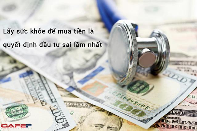 Khi người giàu bật khóc cay đắng: Không có sức khỏe, nhiều tiền để làm gì? - Ảnh 2.