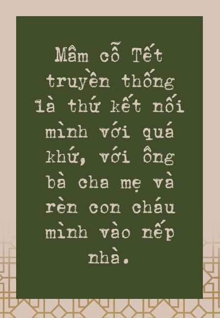 Mâm cỗ Tết của người Hà Nội: Không chỉ là nếp nhà mà còn rèn giũa khuôn phép, dạy con cháu về cái đẹp - Ảnh 7.