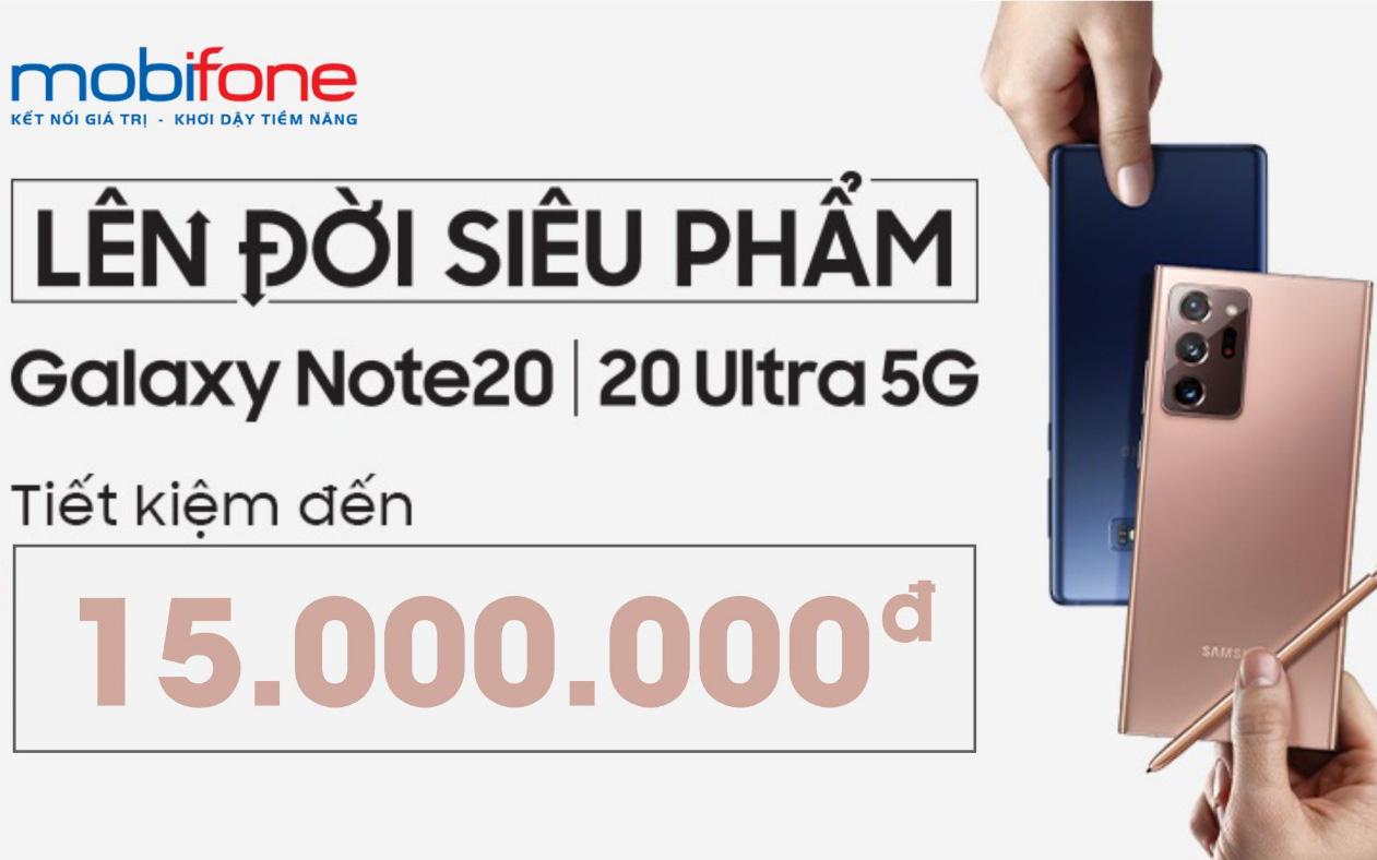 Mua Samsung Galaxy Note 20, nhận ưu đãi lên tới 15 triệu đồng từ Mobifone