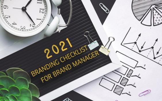 9 đầu việc brand manager cần quan tâm trong 2021