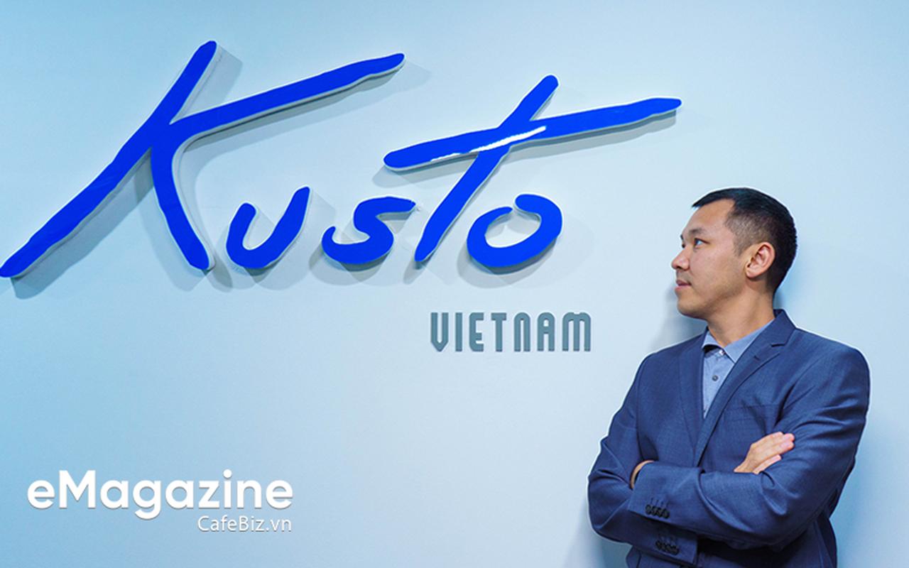 Tổng giám đốc Kusto Việt Nam: Khi bước đến đỉnh cao, người ta không muốn nhấc chân đi tiếp nữa