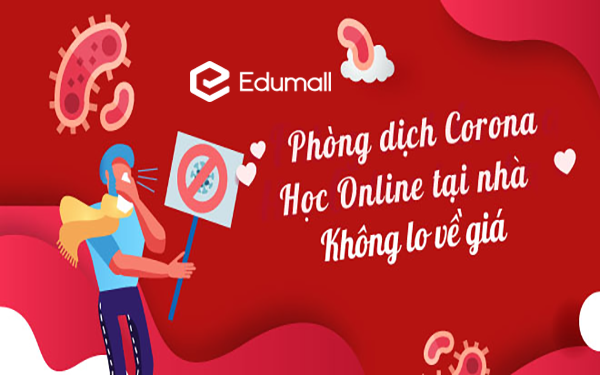 Edumall.vn miễn phí hơn 100 khóa học online bổ ích giúp tích lũy kiến thức tại nhà mùa dịch Covid-19