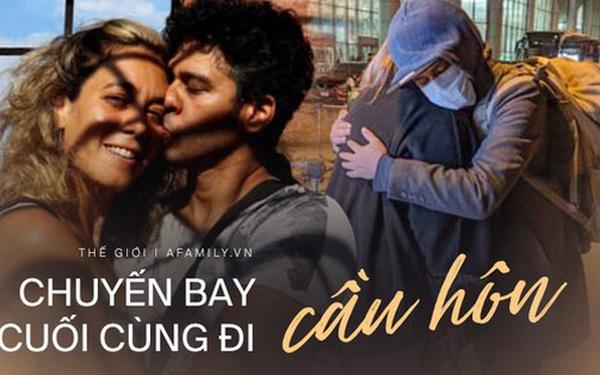 Bắt chuyến bay cuối cùng, chàng trai khởi đầu hành trình đi cầu hôn bạn gái ở đất nước khác đầy hiểm nguy giữa mùa dịch Covid-19 hoành hành