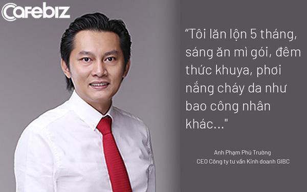 Phạm Phú Trường - Con trai cựu Chủ tịch PepsiCo Đông Dương kể chuyện tự tay xúc cát ở công trường