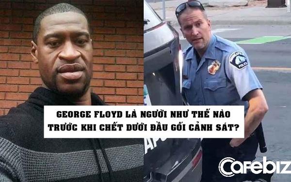 Tiết lộ về George Floyd trước khi bỏ mạng dưới đầu gối cảnh sát