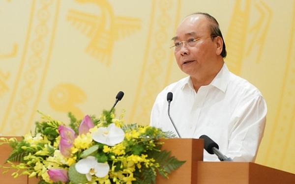 """Thủ tướng Nguyễn Xuân Phúc thúc các tỉnh, thành phải """"nóng ruột lên""""!"""