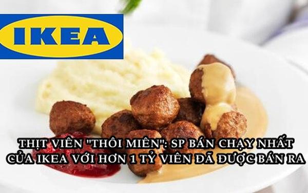Sản phẩm bán chạy số 1 kiêm 'nhân viên' bán hàng đỉnh nhất của hãng nội thất IKEA: Những viên thịt với khả năng 'thôi miên' khách hàng