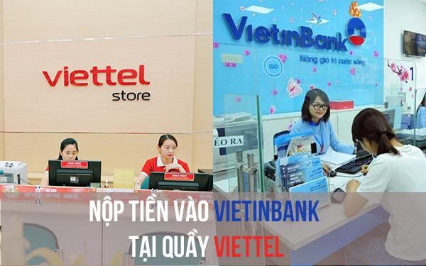 Vietinbank bắt tay Viettel, ngay lập tức có thêm 200.000 điểm nhận tiền gửi của khách hàng