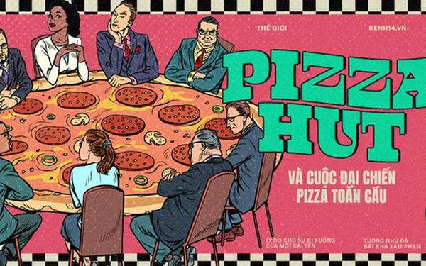 Pizza Hut và cuộc đại chiến pizza toàn cầu: Lý do cho sự đi xuống của một cái tên tưởng như đã bất khả xâm phạm