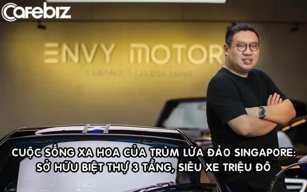 Kẻ đứng sau vụ lừa đảo lớn nhất từ trước đến nay ở Singapore: Sở hữu 74 triệu USD, biệt thự 3 tầng, siêu xe triệu 'đô'