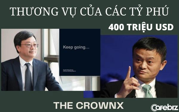 Tập đoàn Alibaba rót tiền đầu tư vào The CrownX - công ty con của Masan Group, định giá 7,3 tỷ USD