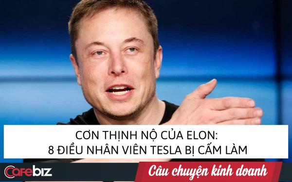 8 quy tắc nghiêm ngặt mà Elon Musk bắt buộc mọi nhân viên Tesla phải tuân theo