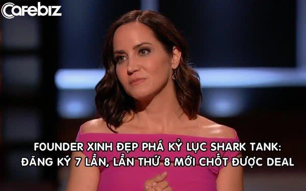 Nữ founder xinh đẹp đăng ký tham gia Shark Tank tới 7 lần, lần thứ 8 chốt được deal 6 con số nhờ nghe lời 'kích đểu' của một cá mập