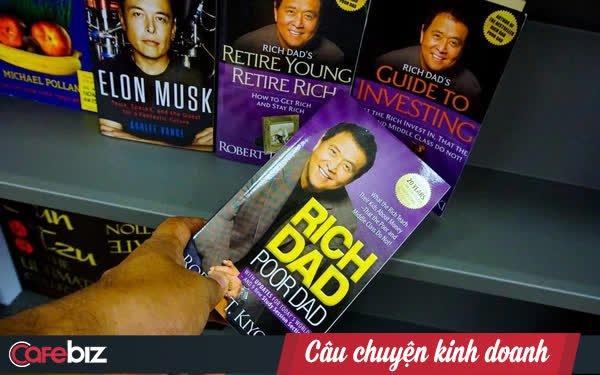 """Đừng mong đọc cuốn """"Cha giàu Cha nghèo"""" sẽ giúp bạn thông minh hơn về tài chính, bởi chính tác giả của nó cũng đã lỗi thời!"""