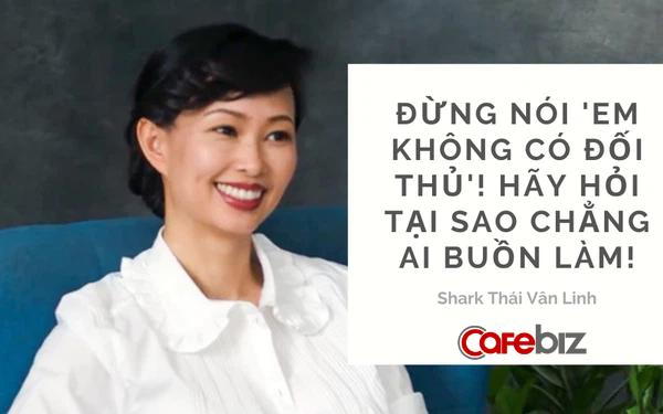Shark Linh: 5 câu hỏi WHY cần tự vấn trong kinh doanh để tránh tình trạng 'Em tưởng'! Thấy thị trường không có đối thủ chớ vội mừng, tỷ lệ users từ organic cao đừng tưởng hay