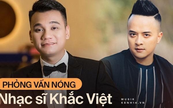 """Phỏng vấn nóng Khắc Việt: """"Cao Thái Sơn là người sống không có tâm và lợi dụng mọi người"""""""