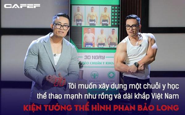 """Phan Bảo Long - Kiện tướng thể hình gây bão Shark Tank: """"Tôi muốn xây dựng một chuỗi y học thể thao 'mạnh như rồng' và dài khắp Việt Nam"""""""