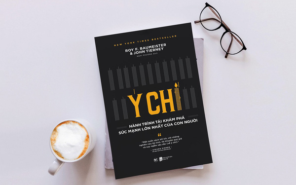 """""""Ý chí - Hành trình tái khám phá sức mạnh lớn nhất của con người"""": Cuốn sách dành cho những người muốn làm chủ cuộc sống và trở nên mạnh mẽ"""