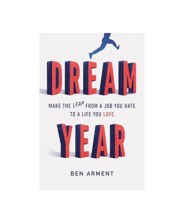 [Sách hay] Dream Year: Dám bỏ công việc mình ghét để thực hiện mơ ước đích thực