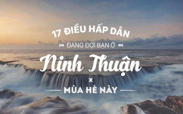 17 trải nghiệm tuyệt vời đang đợi bạn ở Ninh Thuận mùa hè này