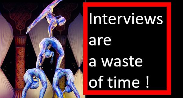 Phỏng vấn tuyển dụng thực ra chỉ phí thời gian, vì người nói rõ hay chưa chắc đã làm gì ra hồn!