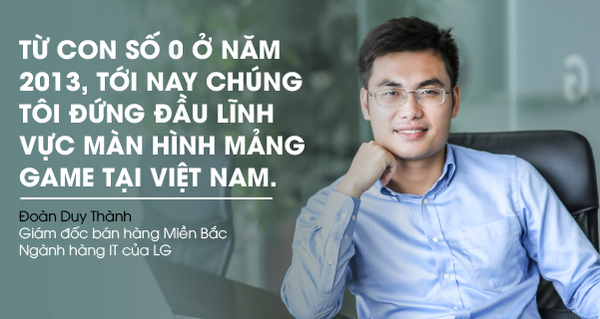 Đi lên từ con số 0, khách hàng lại khó tính, đây là cách LG Việt Nam vươn lên ngôi vị số 1 trong mảng kinh doanh khốc liệt này