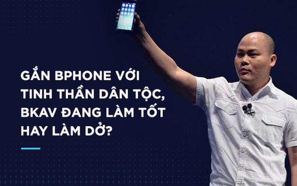 Bphone là sản phẩm mang tinh thần Việt, nhưng đừng bao giờ nói người không thích Bphone thì không có tinh thần dân tộc