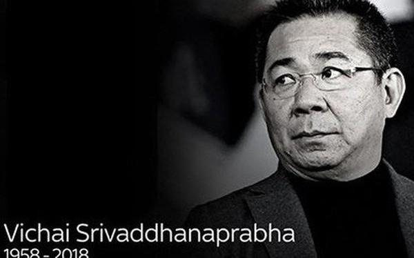 Tin chính thức: Chủ tịch người Thái của Leicester qua đời vì tai nạn trực thăng