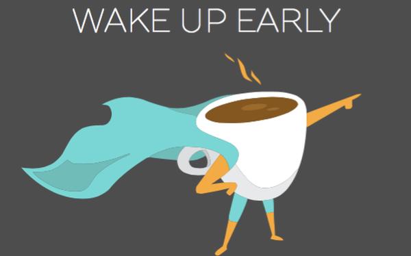 Bắt đầu thói quen thức dậy lúc 5:30 đã thay đổi cuộc sống của tôi, giờ đây tôi đã hiểu vì sao người giàu lại luôn dậy sớm