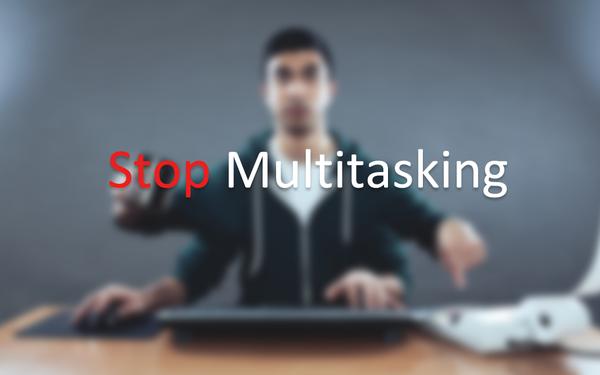 Sự thật với những ai thích multitasking: Làm nhiều việc cùng một lúc không bao giờ hiệu quả!