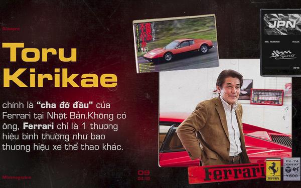 Mr. Ferrari - Từ tay chơi siêu xe tới cha đỡ đầu của 'ngựa chồm' tại Nhật Bản