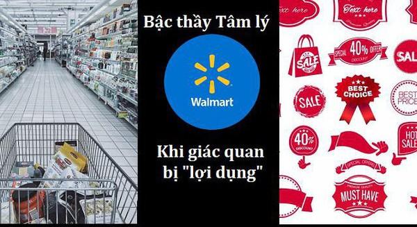 """""""Bậc thầy"""" tâm lý học Walmart và chiến lược áp đảo 4 giác quan khách hàng"""