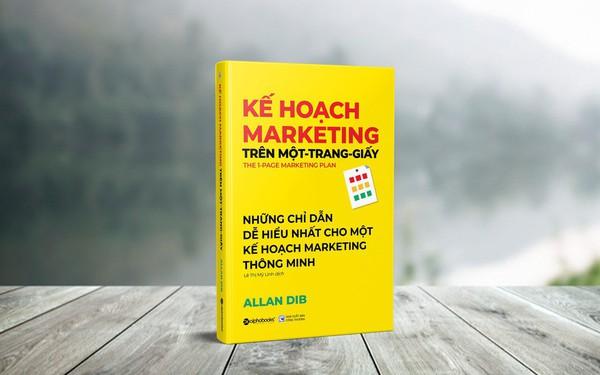"""""""Kế hoạch Marketing trên một trang giấy"""": Bí quyết xây dựng kế hoạch Marketing một cách đơn giản mà hiệu quả"""