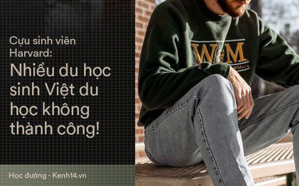 Cụu sinh viên Harvard chia sẻ nguyên nhân vì sao du học sinh Việt Nam du học trường top về nước vẫn thất nghiệp